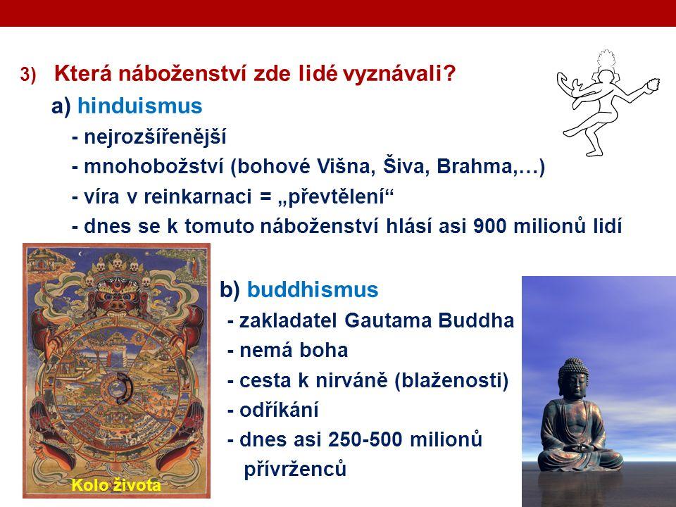 3) Která náboženství zde lidé vyznávali.