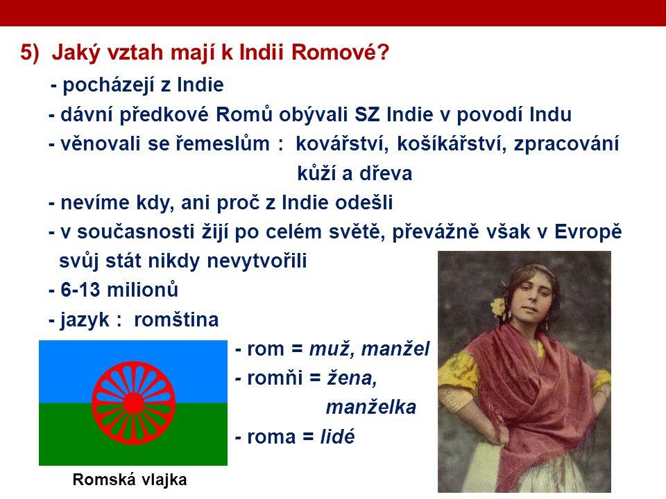 5) Jaký vztah mají k Indii Romové.