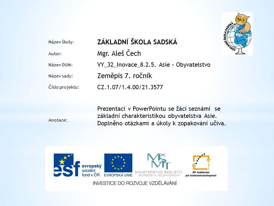 Název školy: ZÁKLADNÍ ŠKOLA SADSKÁ Autor: Mgr. Aleš Čech Název DUM: VY_32_Inovace_8.2.5.