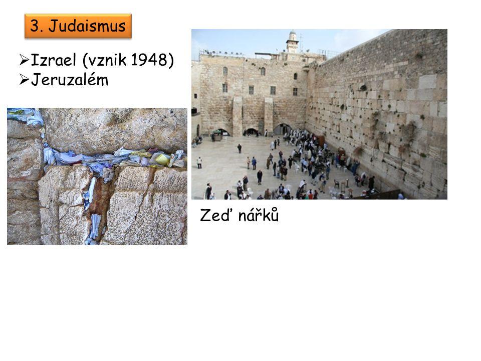 3. Judaismus  Izrael (vznik 1948)  Jeruzalém Zeď nářků