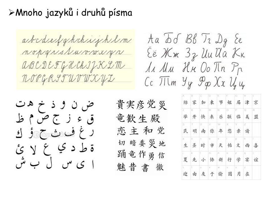  Mnoho jazyků i druhů písma