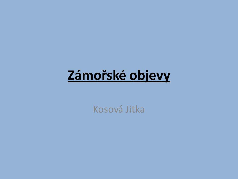 Zámořské objevy Kosová Jitka