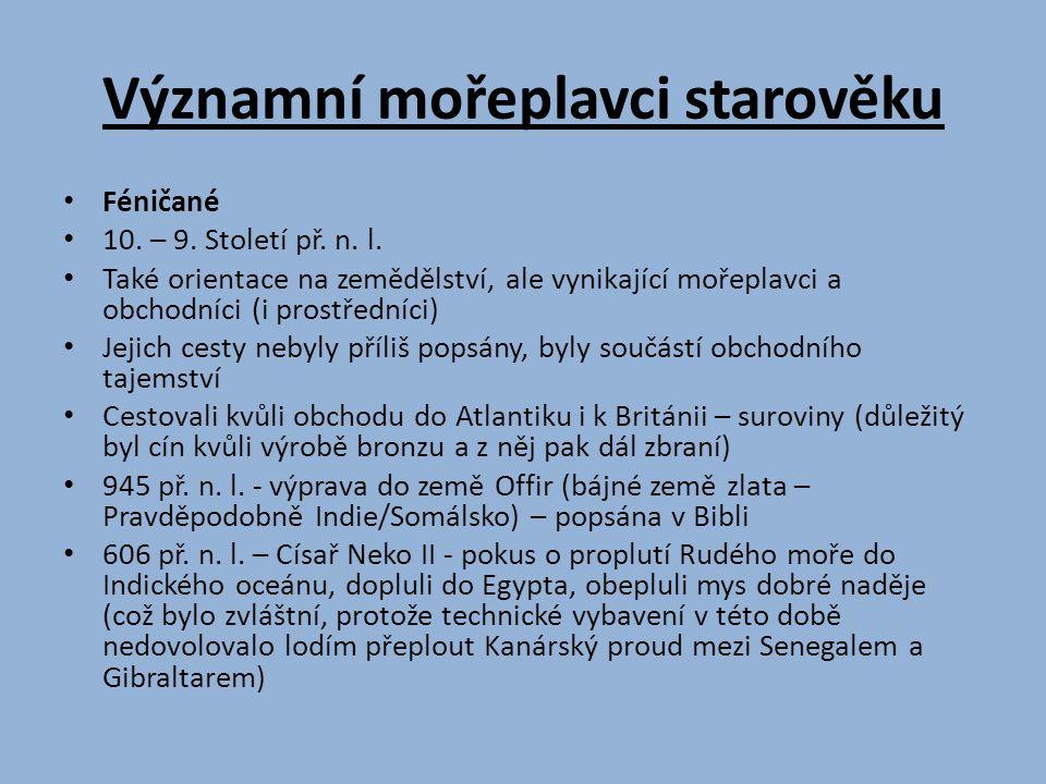Významní mořeplavci starověku Féničané 10. – 9. Století př.