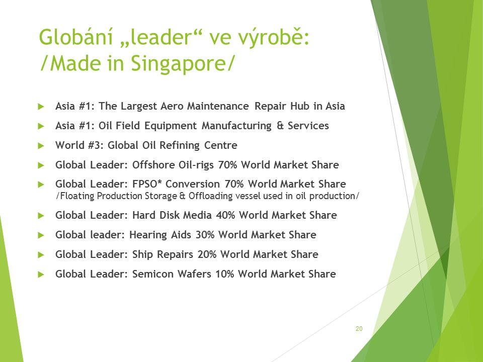 "Globání ""leader"" ve výrobě: /Made in Singapore/  Asia #1: The Largest Aero Maintenance Repair Hub in Asia  Asia #1: Oil Field Equipment Manufacturin"