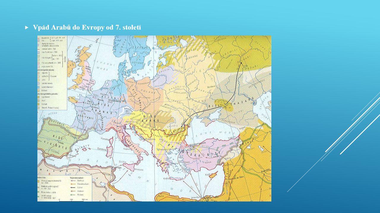  Vpád Arabů do Evropy od 7. století