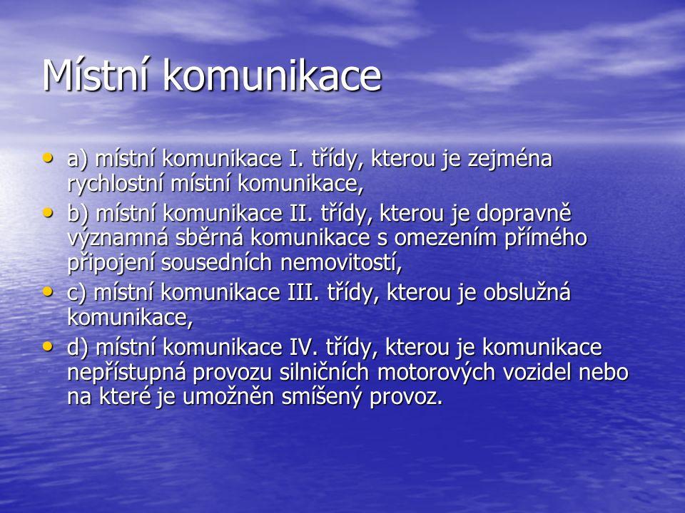Místní komunikace a) místní komunikace I.