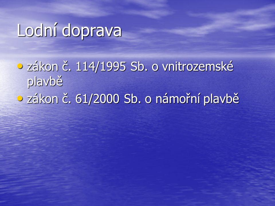 Lodní doprava zákon č. 114/1995 Sb. o vnitrozemské plavbě zákon č.