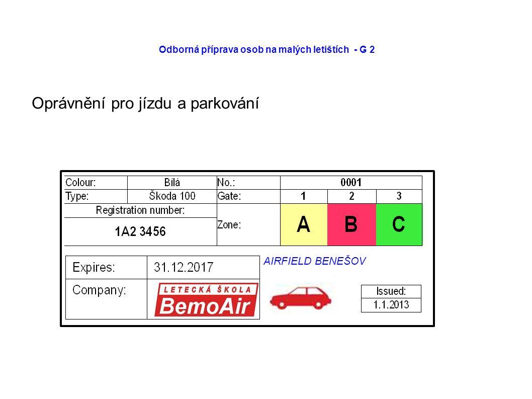 Odborná příprava osob na malých letištích - G 2 Oprávnění pro jízdu a parkování AIRFIELD BENEŠOV