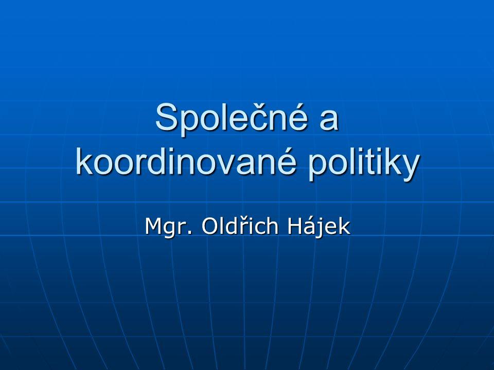 Společné a koordinované politiky Mgr. Oldřich Hájek