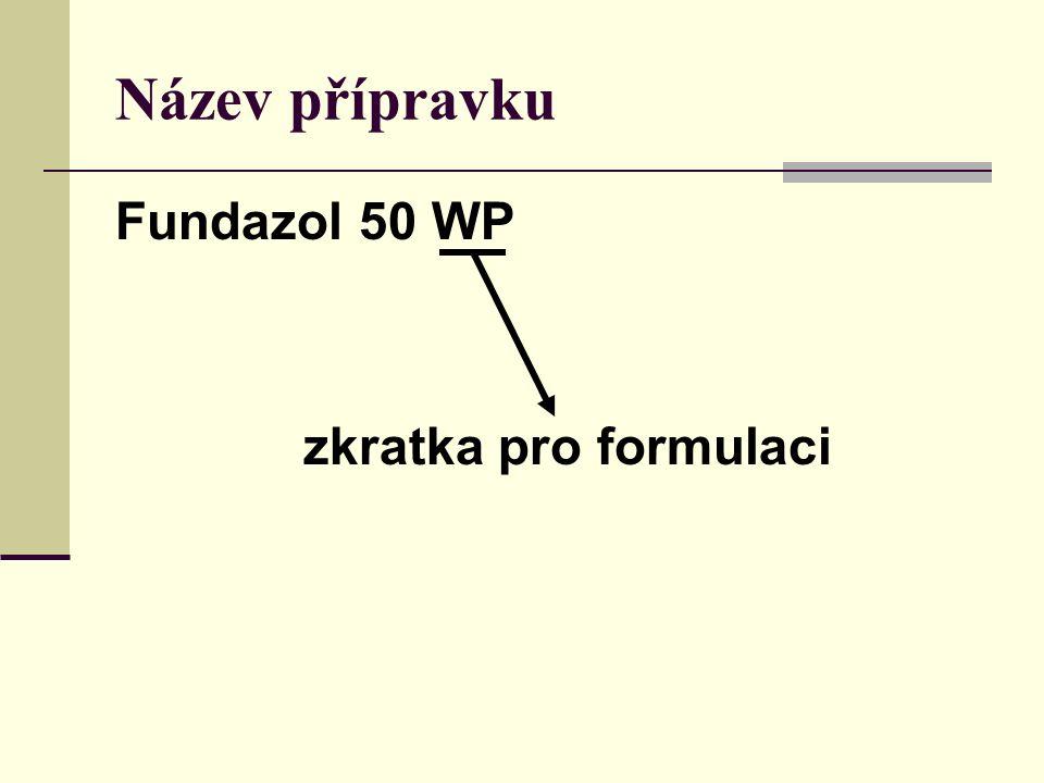 Název přípravku Fundazol 50 WP zkratka pro formulaci
