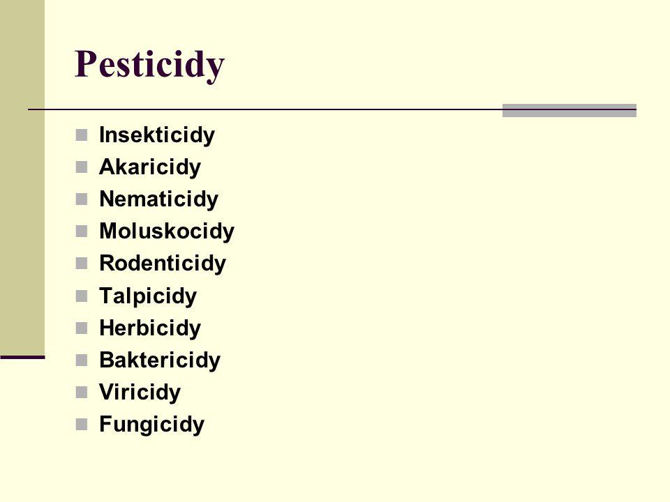 Pesticidy Insekticidy Akaricidy Nematicidy Moluskocidy Rodenticidy Talpicidy Herbicidy Baktericidy Viricidy Fungicidy