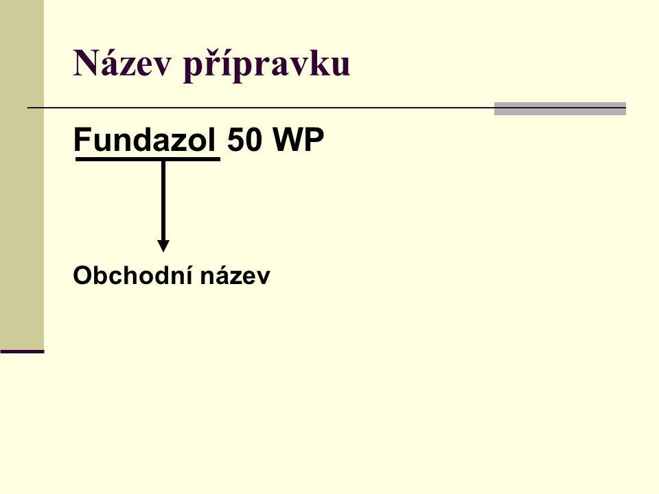 Název přípravku Fundazol 50 WP Obchodní název