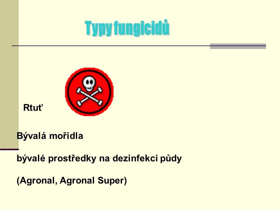 Rtuť Bývalá mořidla bývalé prostředky na dezinfekci půdy (Agronal, Agronal Super)