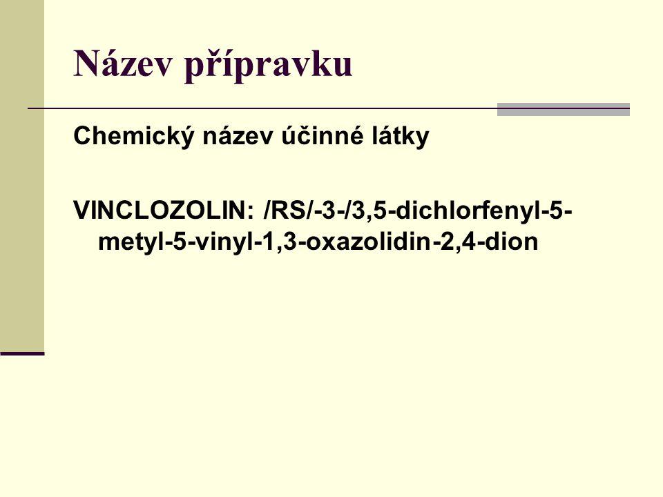 Název přípravku Chemický název účinné látky VINCLOZOLIN: /RS/-3-/3,5-dichlorfenyl-5- metyl-5-vinyl-1,3-oxazolidin-2,4-dion