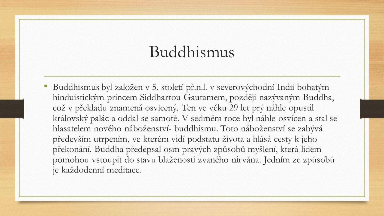 Buddhismus Buddhismus byl založen v 5. století př.n.l.
