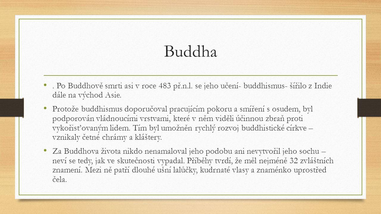 Buddha. Po Buddhově smrti asi v roce 483 př.n.l.