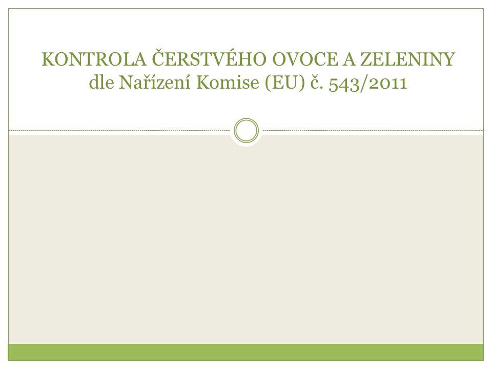 KONTROLA ČERSTVÉHO OVOCE A ZELENINY dle Nařízení Komise (EU) č. 543/2011