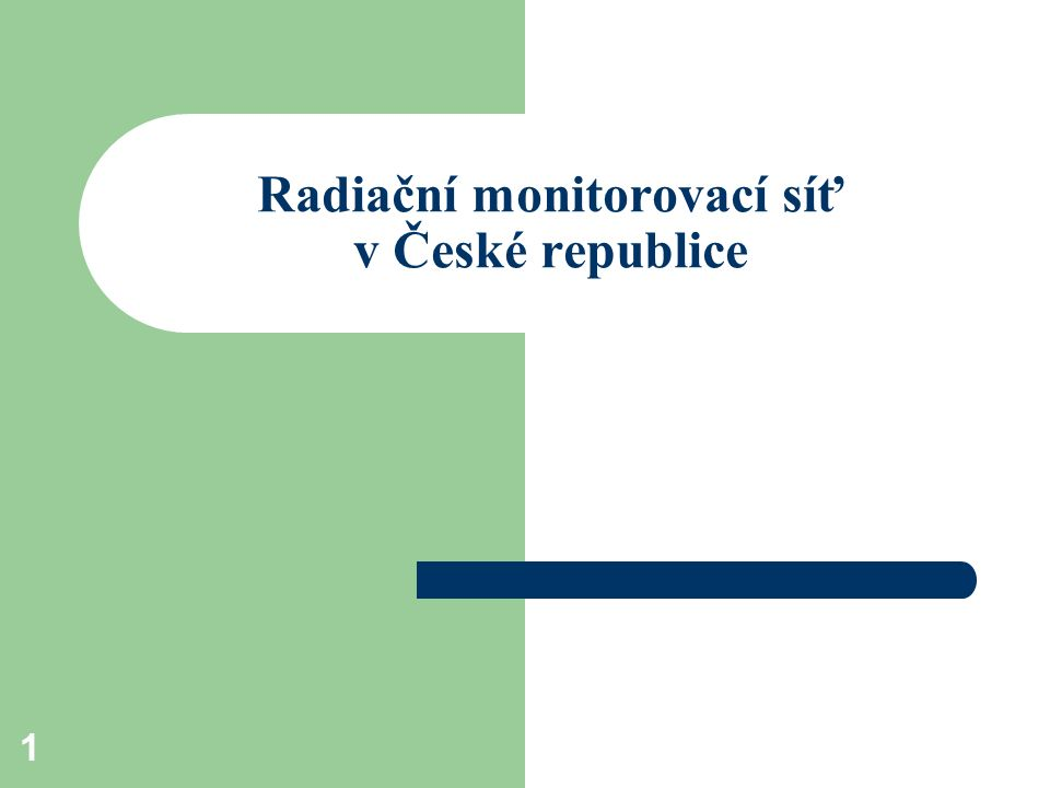 1 Radiační monitorovací síť v České republice