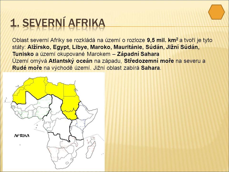 Oblast severní Afriky se rozkládá na území o rozloze 9,5 mil.