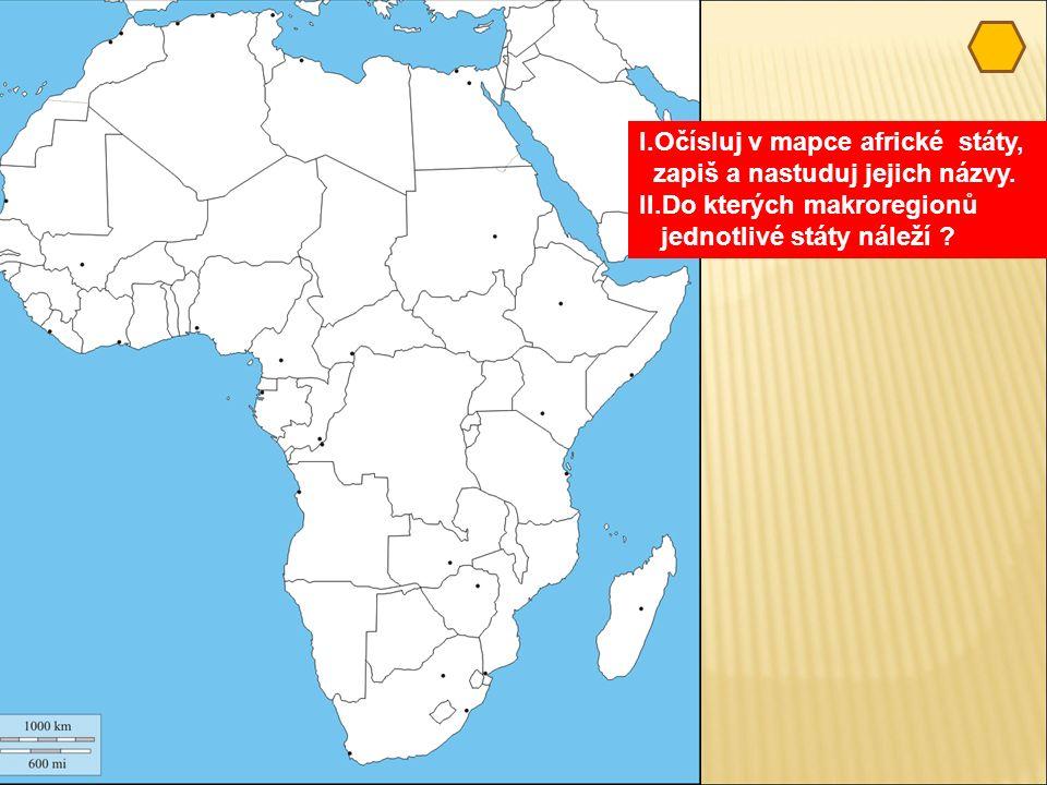 I.Očísluj v mapce africké státy, zapiš a nastuduj jejich názvy.