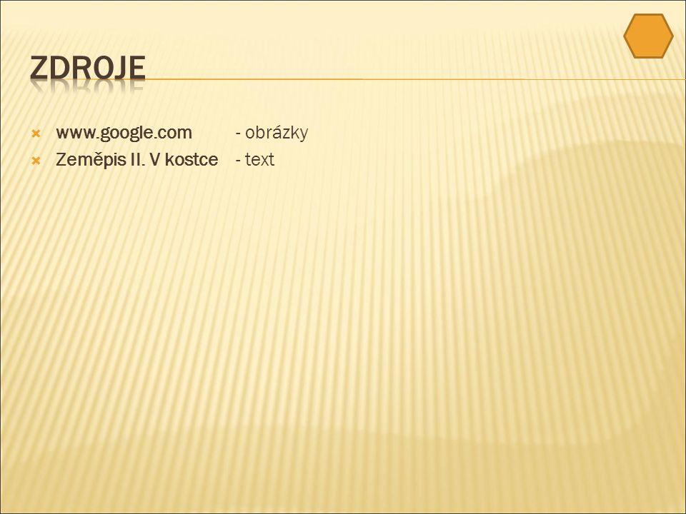  www.google.com- obrázky  Zeměpis II. V kostce- text