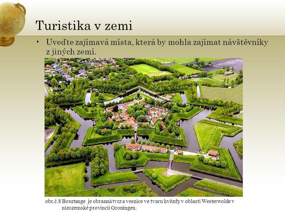 Turistika v zemi Uveďte zajímavá místa, která by mohla zajímat návštěvníky z jiných zemí.