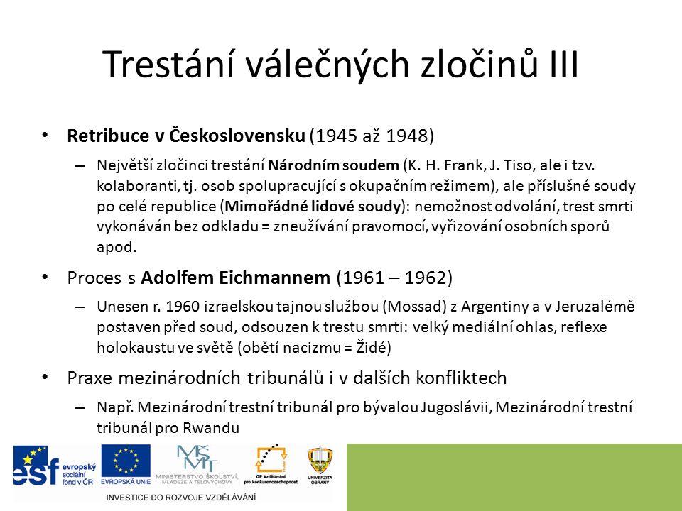 Trestání válečných zločinů III Retribuce v Československu (1945 až 1948) – Největší zločinci trestání Národním soudem (K. H. Frank, J. Tiso, ale i tzv