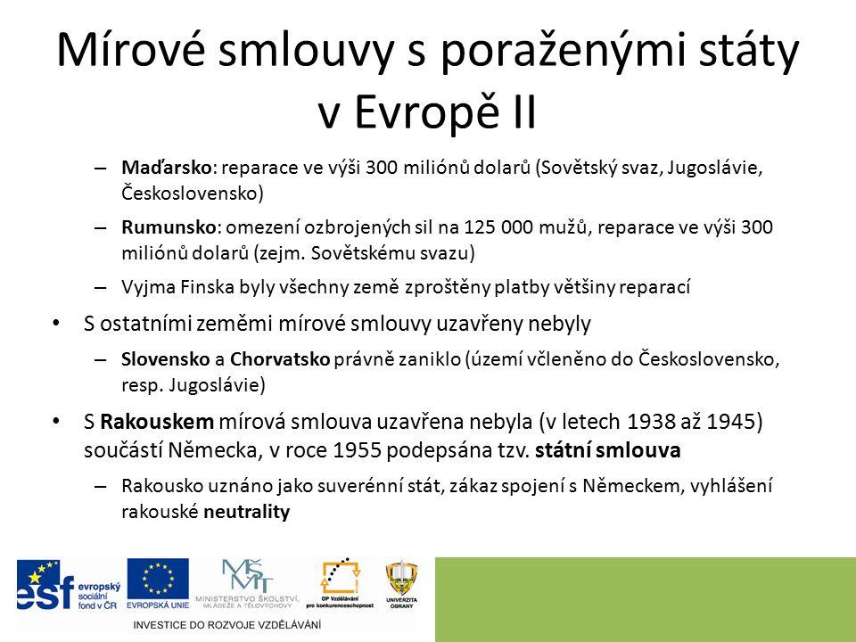 Mírové smlouvy s poraženými státy v Evropě II – Maďarsko: reparace ve výši 300 miliónů dolarů (Sovětský svaz, Jugoslávie, Československo) – Rumunsko: