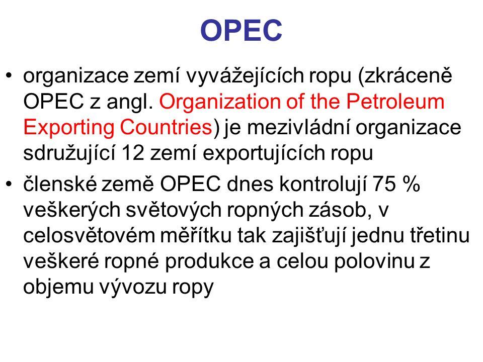 OPEC organizace zemí vyvážejících ropu (zkráceně OPEC z angl.