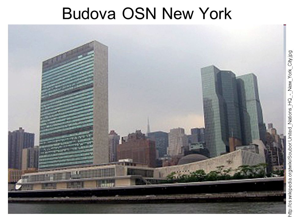 Budova OSN New York http://cs.wikipedia.org/wiki/Soubor:United_Nations_HQ_-_New_York_City.jpg