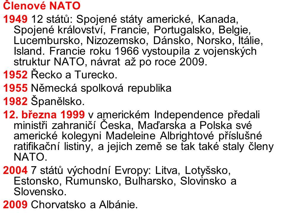 Členové NATO 1949 12 států: Spojené státy americké, Kanada, Spojené království, Francie, Portugalsko, Belgie, Lucembursko, Nizozemsko, Dánsko, Norsko, Itálie, Island.