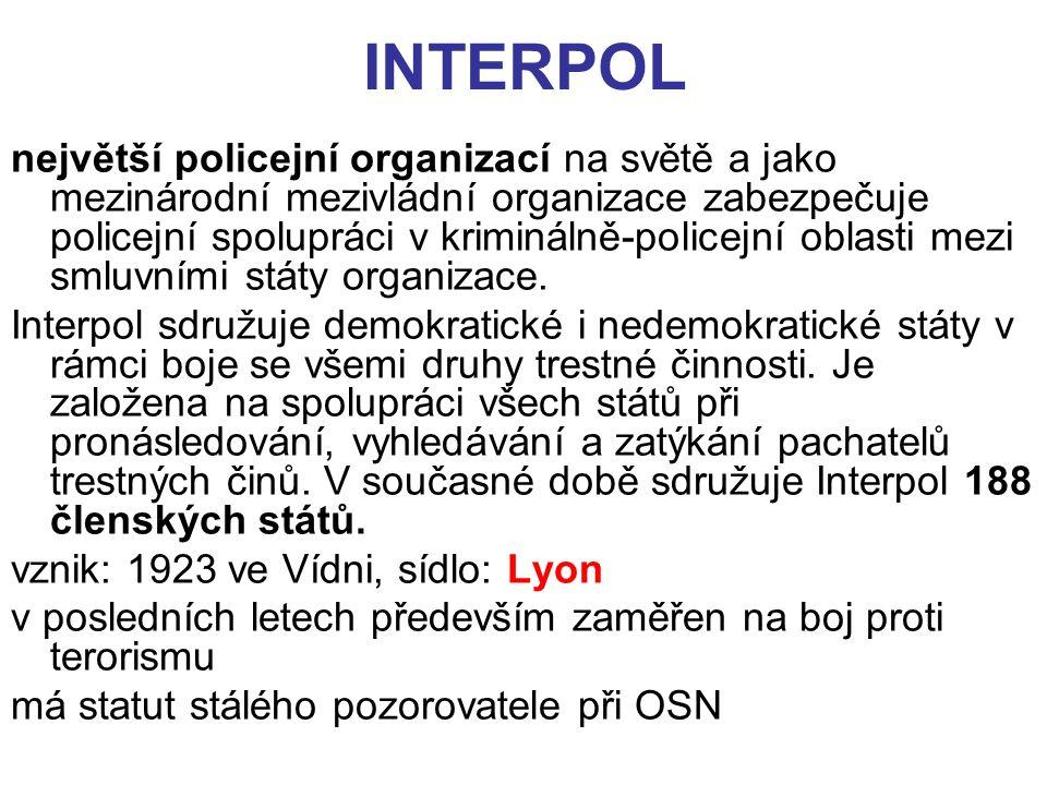 INTERPOL největší policejní organizací na světě a jako mezinárodní mezivládní organizace zabezpečuje policejní spolupráci v kriminálně-policejní oblasti mezi smluvními státy organizace.