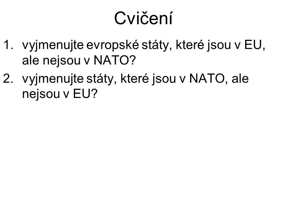 Cvičení 1.vyjmenujte evropské státy, které jsou v EU, ale nejsou v NATO.