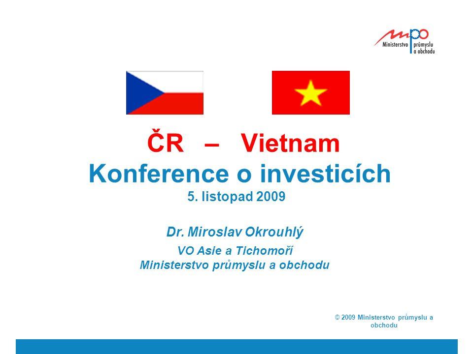 ČR – Vietnam Konference o investicích 5. listopad 2009 Dr.