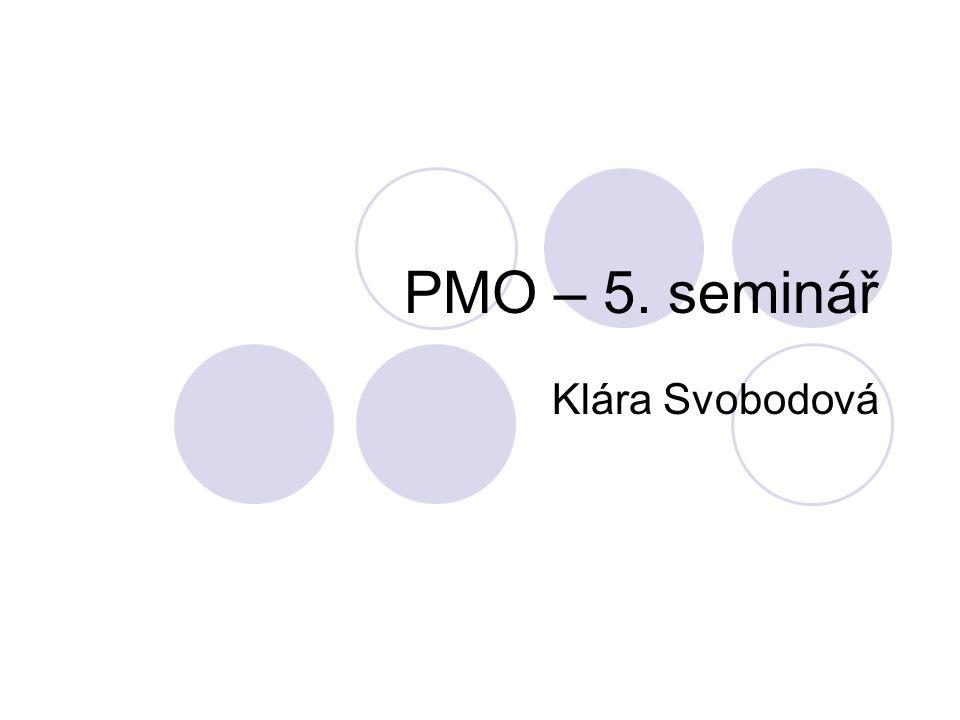 PMO – 5. seminář Klára Svobodová