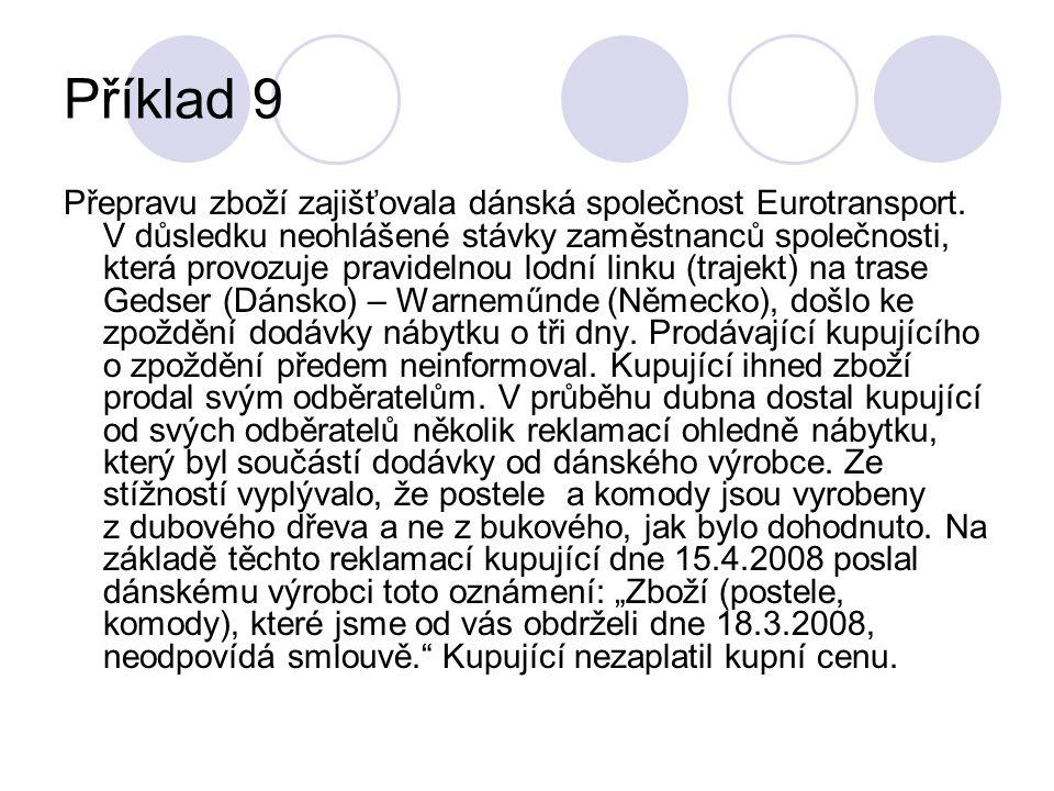 Příklad 9 Přepravu zboží zajišťovala dánská společnost Eurotransport.