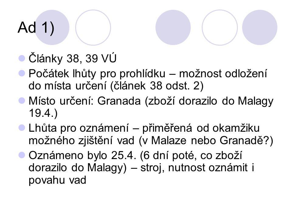 Ad 1) Články 38, 39 VÚ Počátek lhůty pro prohlídku – možnost odložení do místa určení (článek 38 odst.