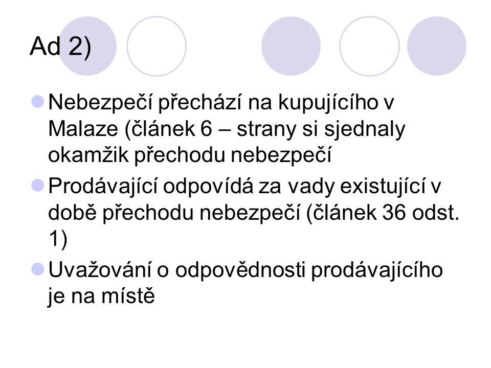 Ad 2) Dodání náhradního zboží  Článek 46 – podstatné porušení smlouvy, včasné uplatnění nároku  Článek 82 odst.