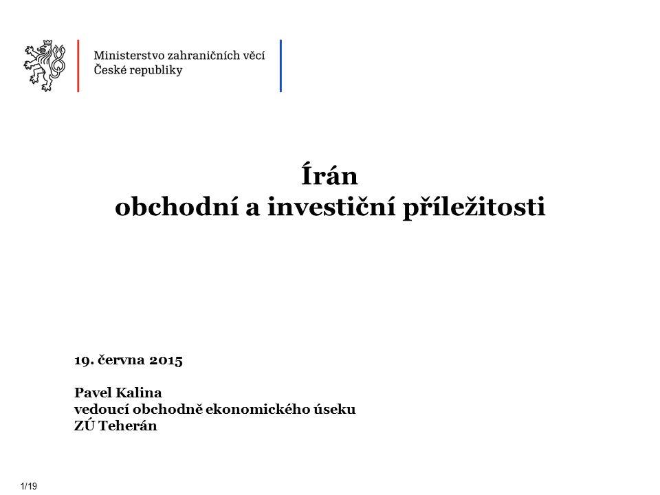 Írán obchodní a investiční příležitosti 1/19 19.