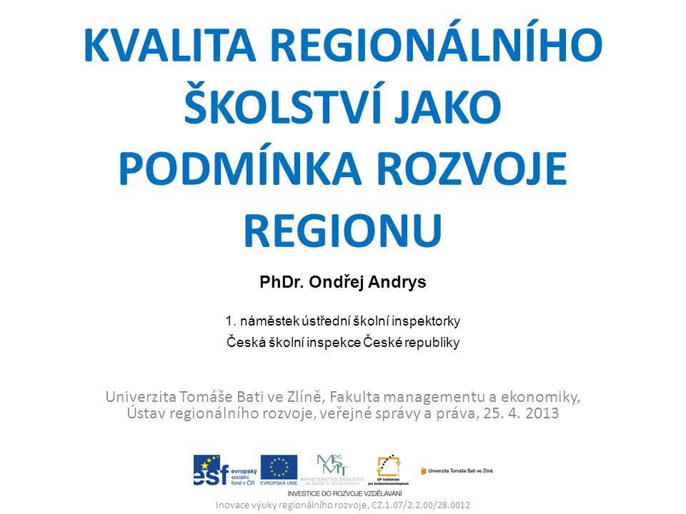 KVALITA REGIONÁLNÍHO ŠKOLSTVÍ JAKO PODMÍNKA ROZVOJE REGIONU Univerzita Tomáše Bati ve Zlíně, Fakulta managementu a ekonomiky, Ústav regionálního rozvo