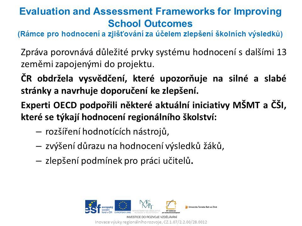Inovace výuky regionálního rozvoje, CZ.1.07/2.2.00/28.0012 Zpráva porovnává důležité prvky systému hodnocení s dalšími 13 zeměmi zapojenými do projekt