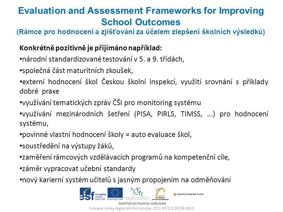 Inovace výuky regionálního rozvoje, CZ.1.07/2.2.00/28.0012 Konkrétně pozitivně je přijímáno například: národní standardizované testování v 5.
