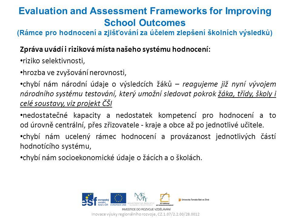 Inovace výuky regionálního rozvoje, CZ.1.07/2.2.00/28.0012 Zpráva uvádí i riziková místa našeho systému hodnocení: riziko selektivnosti, hrozba ve zvy