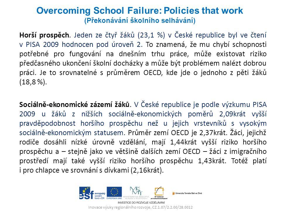 Inovace výuky regionálního rozvoje, CZ.1.07/2.2.00/28.0012 Horší prospěch. Jeden ze čtyř žáků (23,1 %) v České republice byl ve čtení v PISA 2009 hodn
