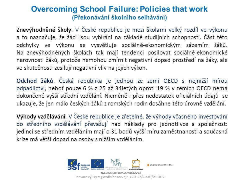 Inovace výuky regionálního rozvoje, CZ.1.07/2.2.00/28.0012 Znevýhodněné školy. V České republice je mezi školami velký rozdíl ve výkonu a to naznačuje