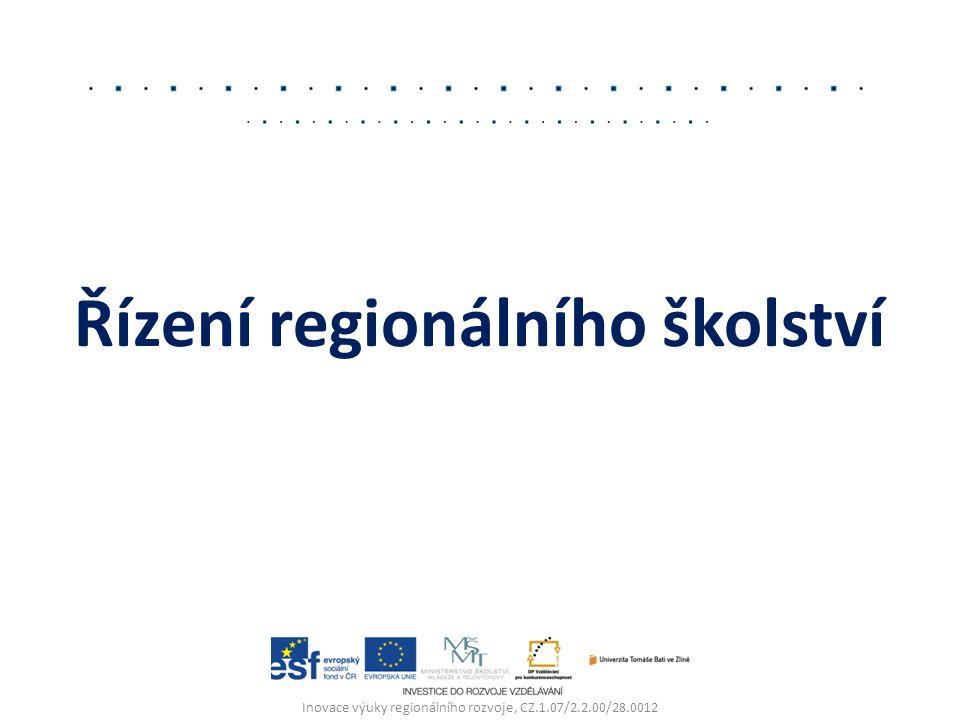 Řízení regionálního školství Inovace výuky regionálního rozvoje, CZ.1.07/2.2.00/28.0012