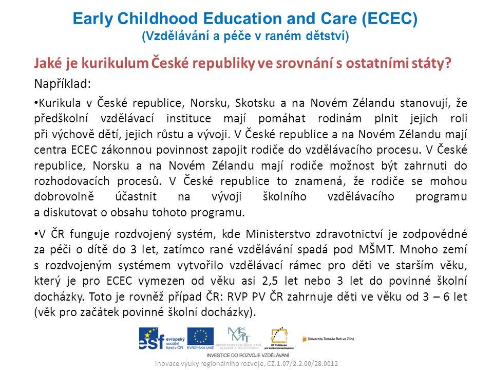 Inovace výuky regionálního rozvoje, CZ.1.07/2.2.00/28.0012 Jaké je kurikulum České republiky ve srovnání s ostatními státy? Například: Kurikula v Česk
