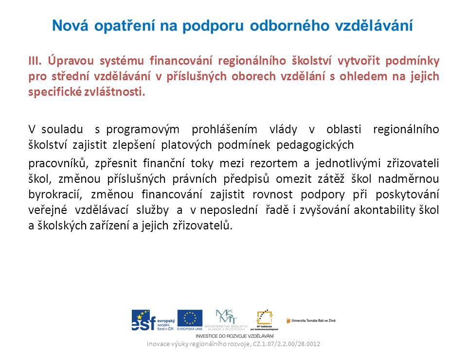Inovace výuky regionálního rozvoje, CZ.1.07/2.2.00/28.0012 III. Úpravou systému financování regionálního školství vytvořit podmínky pro střední vzdělá