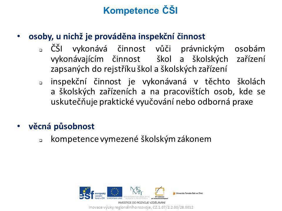 Inovace výuky regionálního rozvoje, CZ.1.07/2.2.00/28.0012 osoby, u nichž je prováděna inspekční činnost  ČŠI vykonává činnost vůči právnickým osobám