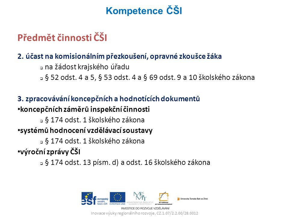 Inovace výuky regionálního rozvoje, CZ.1.07/2.2.00/28.0012 Předmět činnosti ČŠI 2. účast na komisionálním přezkoušení, opravné zkoušce žáka  na žádos